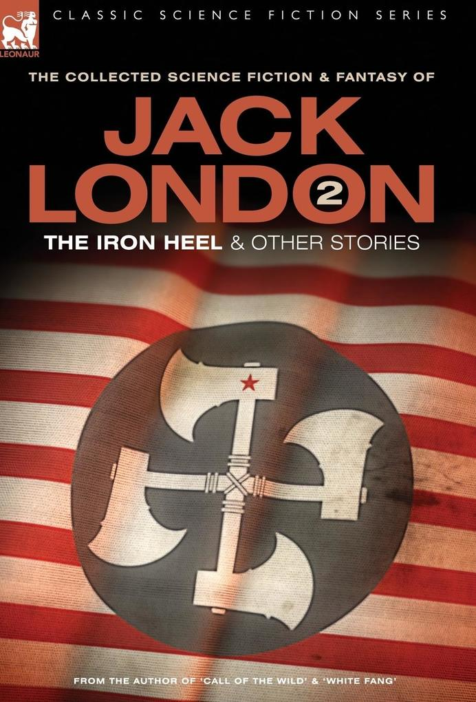 Jack London 2 - The Iron Heel and other stories als Buch