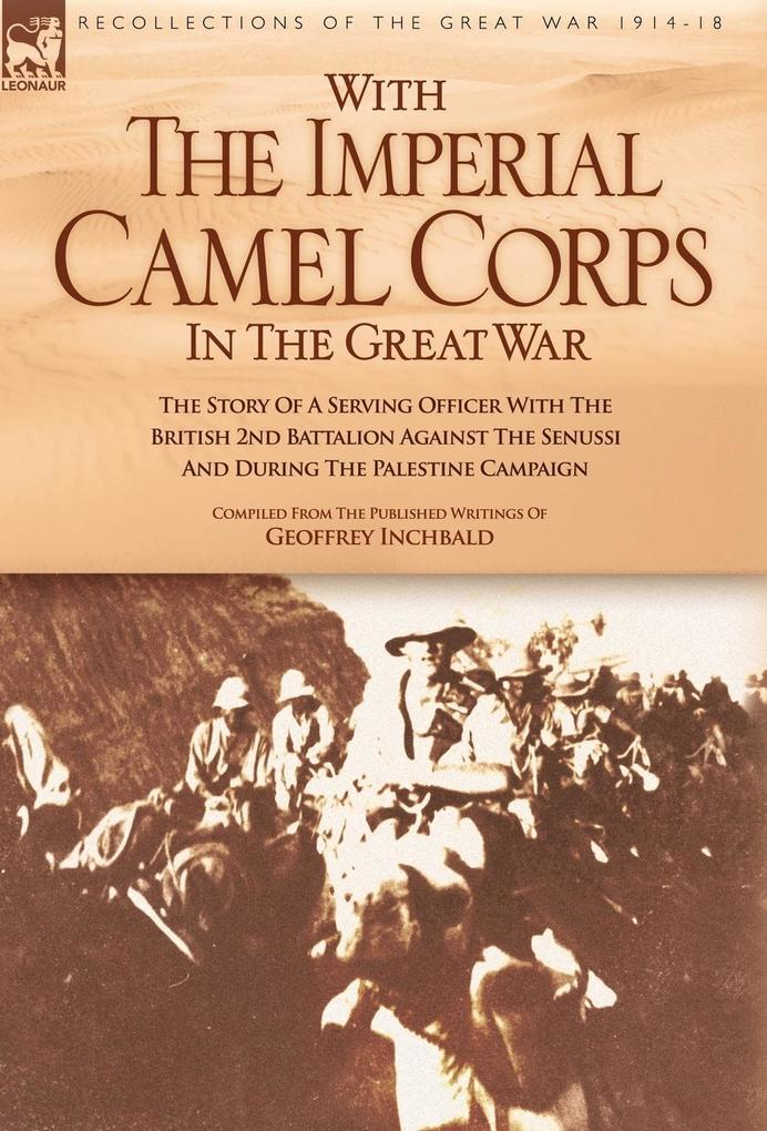 With the Imperial Camel Corps in the Great War als Buch