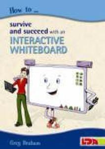 How to Survive and Succeed with an Interactive Whiteboard als Taschenbuch
