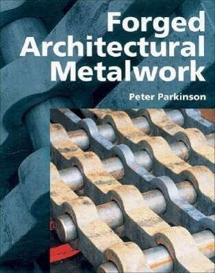 Forged Architectural Metalwork als Buch