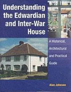 Understanding the Edwardian and Inter-War House als Buch