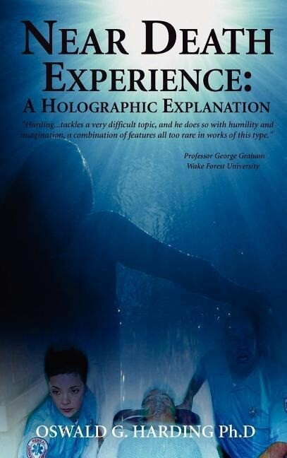 Near Death Experience: A Holographic Explanation als Buch