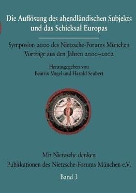 Die Auflösung des abendländischen Subjekts und das Schicksal Europas als Buch