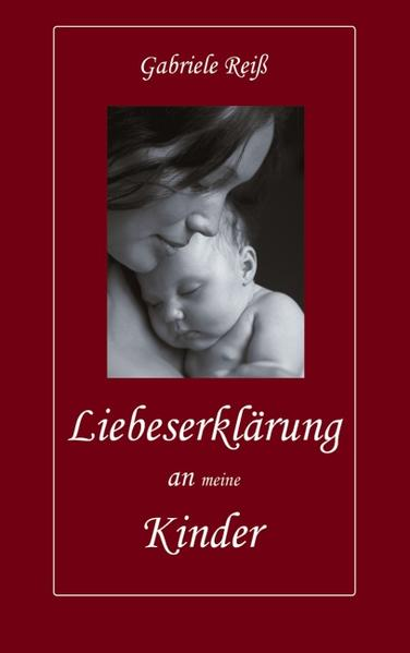 Liebeserklärung an (meine) Kinder als Buch