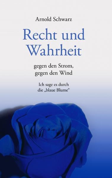 Recht und Wahrheit. Gegen den Strom, gegen den Wind als Buch