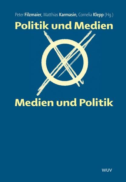 Politik und Medien - Medien und Politik als Buc...