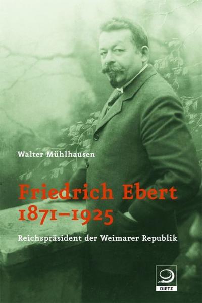 Friedrich Ebert 1871-1925 als Buch