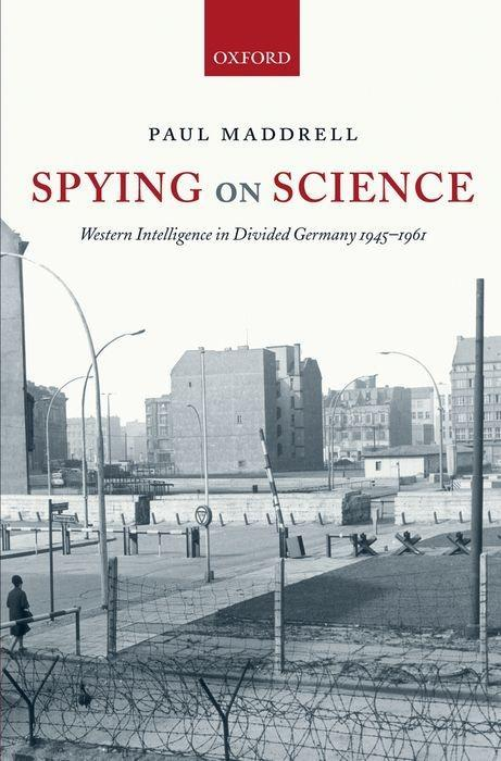 Spying on Science: Western Intelligence in Divided Germany 1945-1961 als Buch