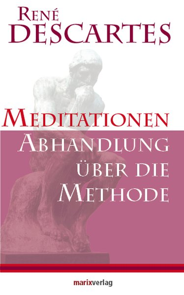 Abhandlung über die Methode, die Vernunft richtig zu gebrauchen als Buch