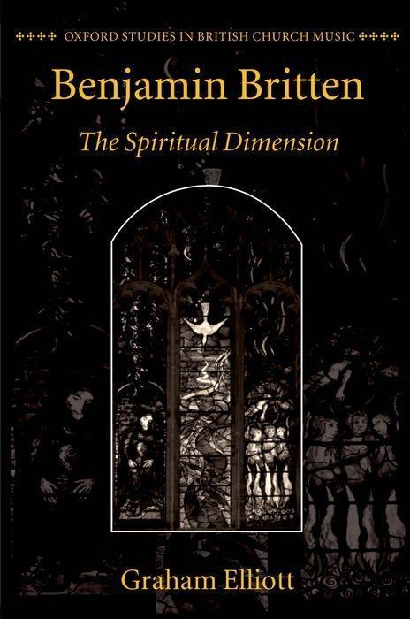 Benjamin Britten: The Spiritual Dimension als Buch