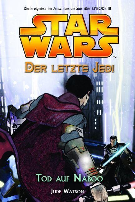 Star Wars. Der letzte Jedi 04 - Tod auf Naboo als Buch