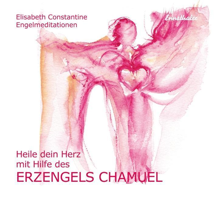 Heile dein Herz mit Hilfe des Erzengels Chamuel, 1 Audio-CD als Hörbuch