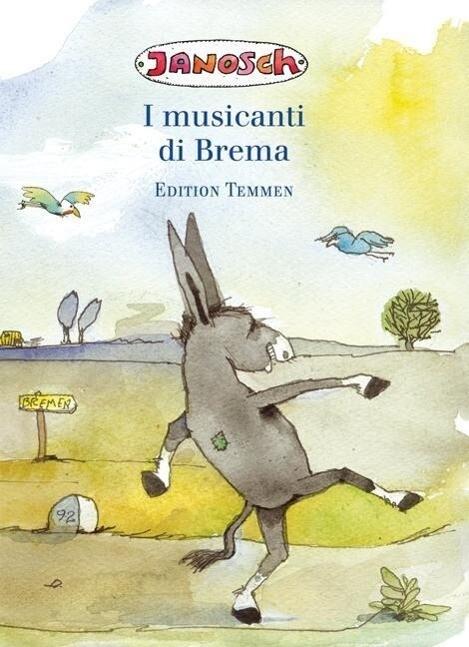 Die Bremer Stadtmusikanten. Italienische Ausgabe als Buch