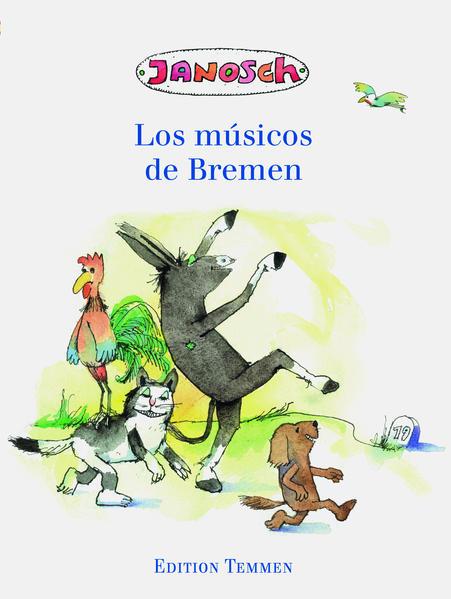 Die Bremer Stadtmusikanten. Spanische Ausgabe als Buch