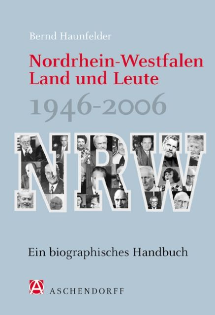 Nordrhein-Westfalen. Land und Leute 1946-2006 als Buch