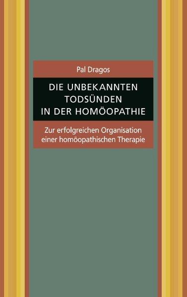 Die unbekannten Todsünden in der Homöopathie. Z...