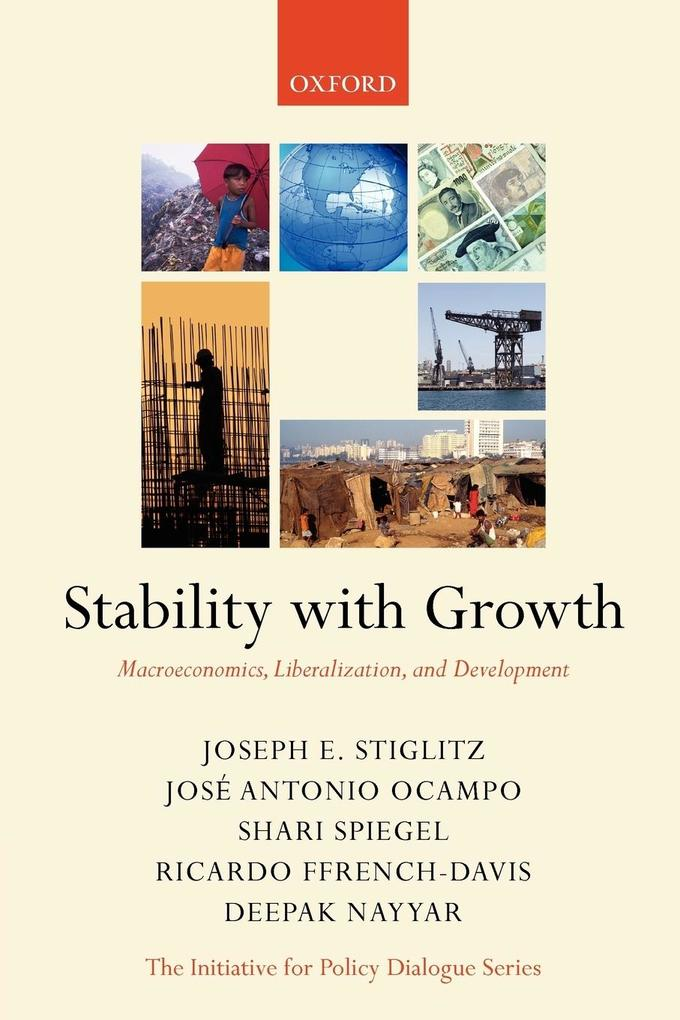 Stability with Growth: Macroeconomics, Liberalization and Development als Buch