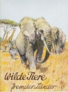 Wilde Tiere fremder Länder als Buch