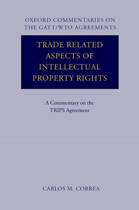 Trade Related Aspects of Intellectual Property Rights: A Commentary on the TRIPS Agreement als Buch