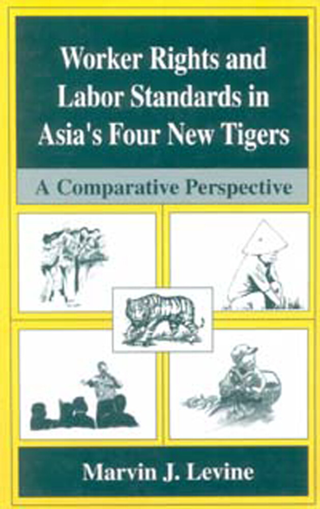 Worker Rights and Labor Standards in Asia's Four New Tigers als Buch