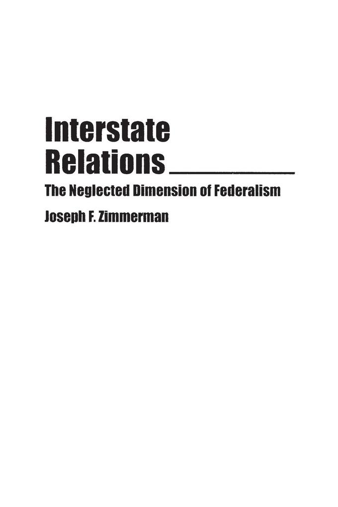 Interstate Relations: The Neglected Dimension of Federalism als Taschenbuch