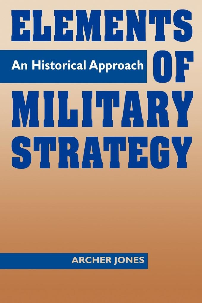 Elements of Military Strategy: An Historical Approach als Taschenbuch