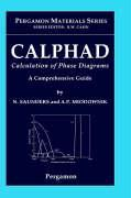 Calphad (Calculation of Phase Diagrams): A Comprehensive Guide als Buch