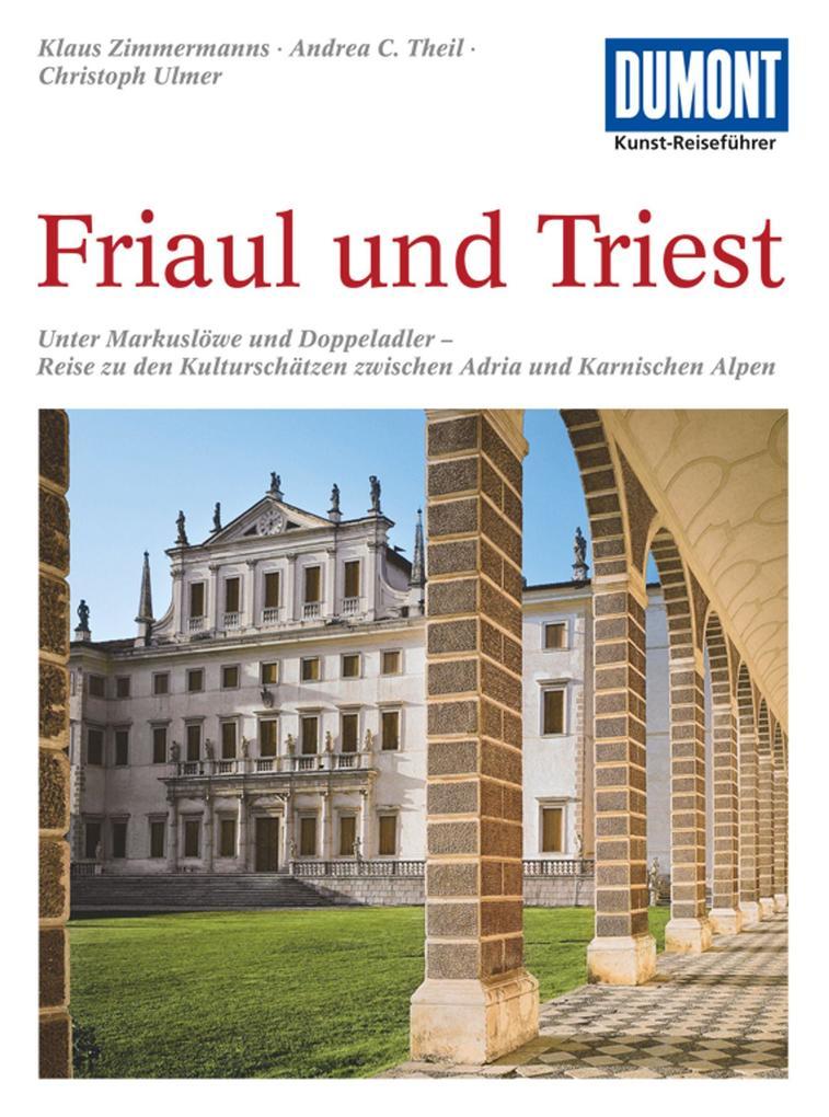 DuMont Kunst-Reiseführer Friaul und Triest als Buch