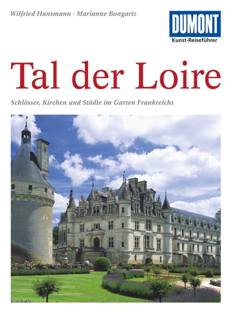 DuMont Kunst-Reiseführer Tal der Loire als Buch...