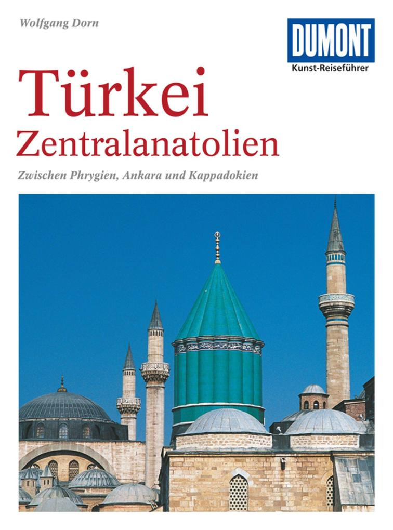 DuMont Kunst-Reiseführer Türkei, Zentralanatolien als Buch