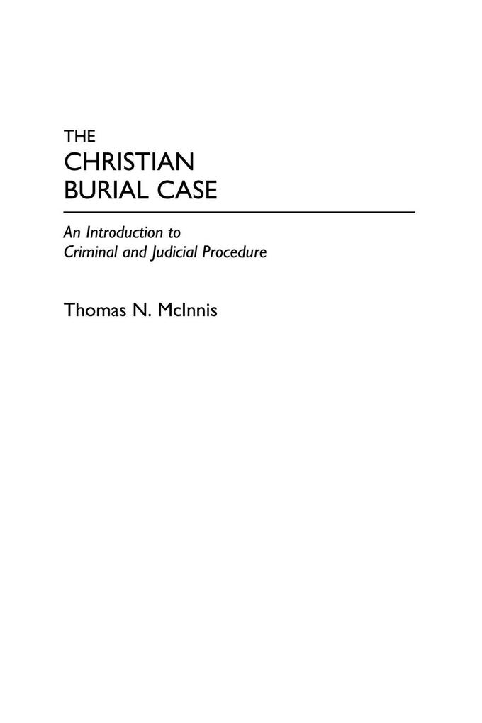 The Christian Burial Case: An Introduction to Criminal and Judicial Procedure als Taschenbuch