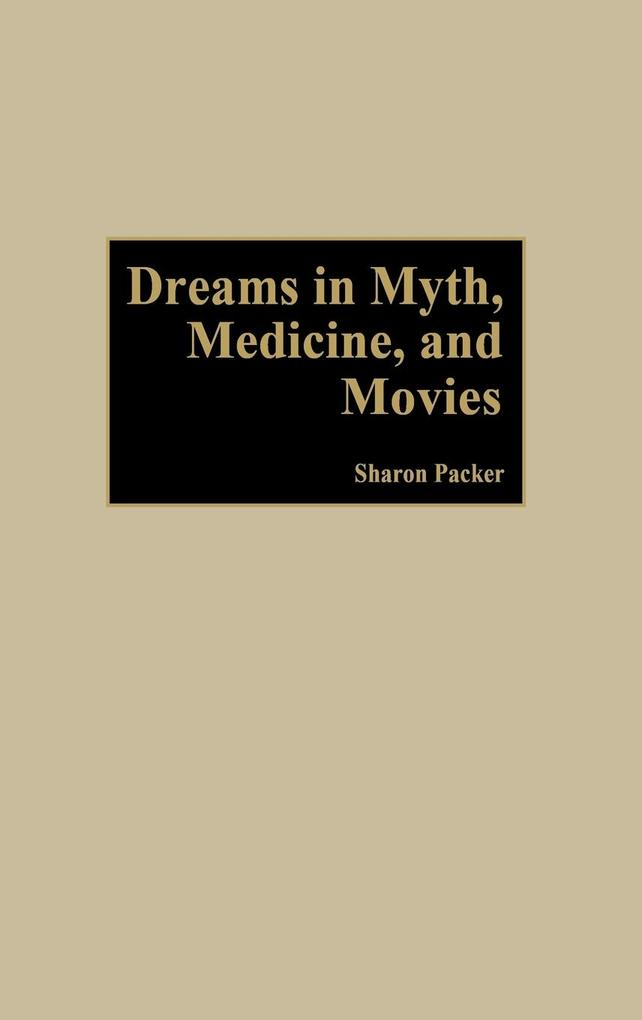 Dreams in Myth, Medicine, and Movies als Buch