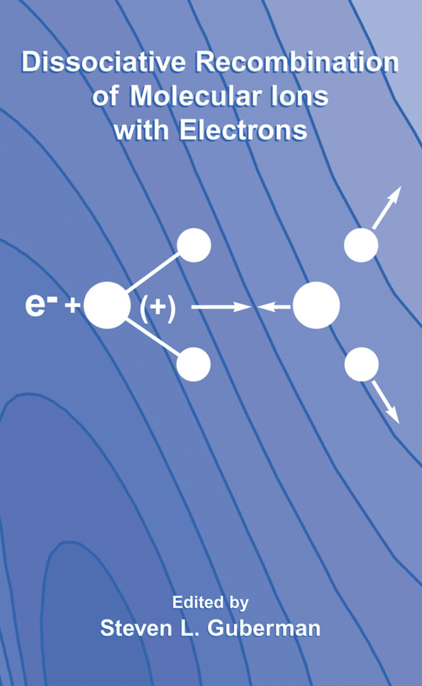 Dissociative Recombination of Molecular Ions with Electrons als Buch