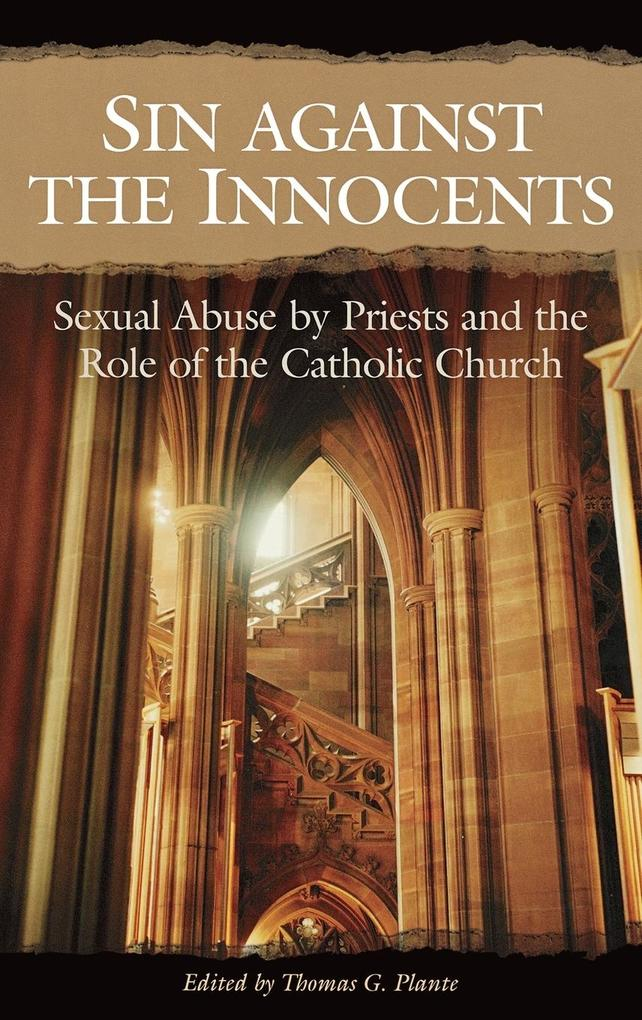 Sin Against the Innocents: Sexual Abuse by Priests and the Role of the Catholic Church als Buch