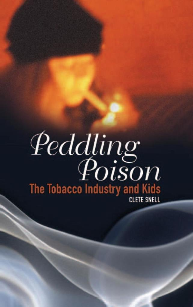 Peddling Poison: The Tobacco Industry and Kids als Buch