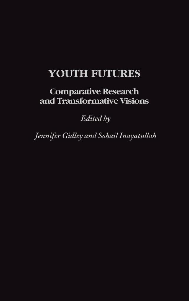 Youth Futures: Comparative Research and Transformative Visions als Buch