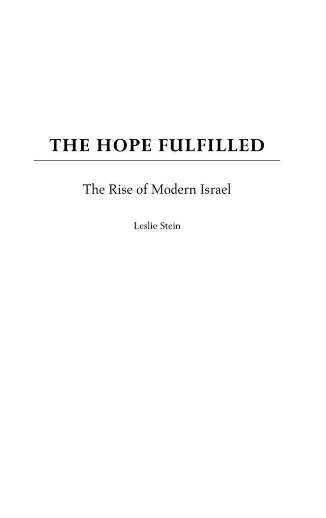 The Hope Fulfilled: The Rise of Modern Israel als Buch