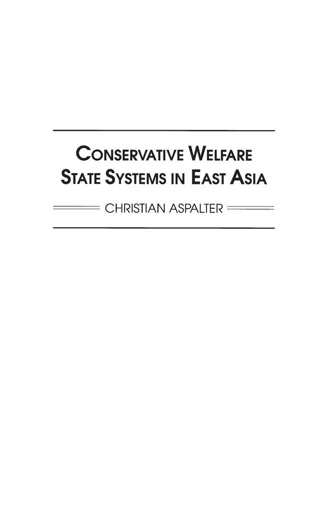 Conservative Welfare State Systems in East Asia als Buch