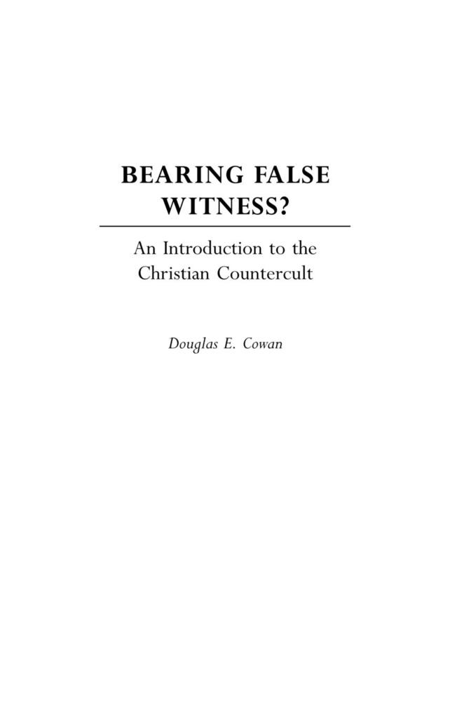 Bearing False Witness?: An Introduction to the Christian Countercult als Buch
