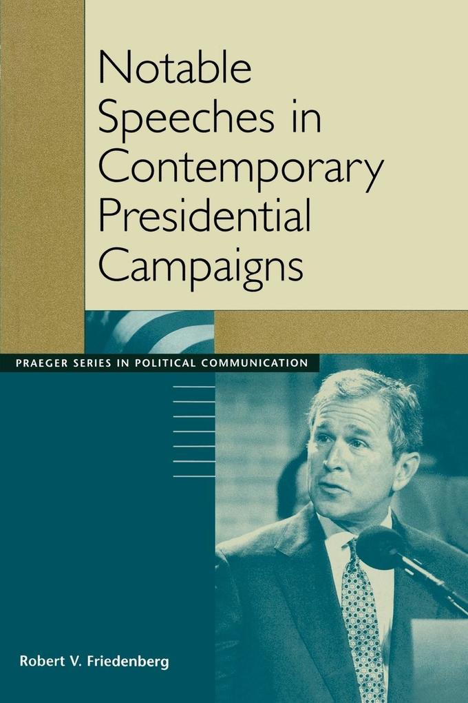 Notable Speeches in Contemporary Presidential Campaigns als Taschenbuch
