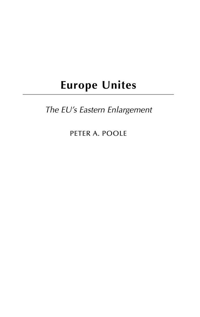 Europe Unites: The Eu's Eastern Enlargement als Buch
