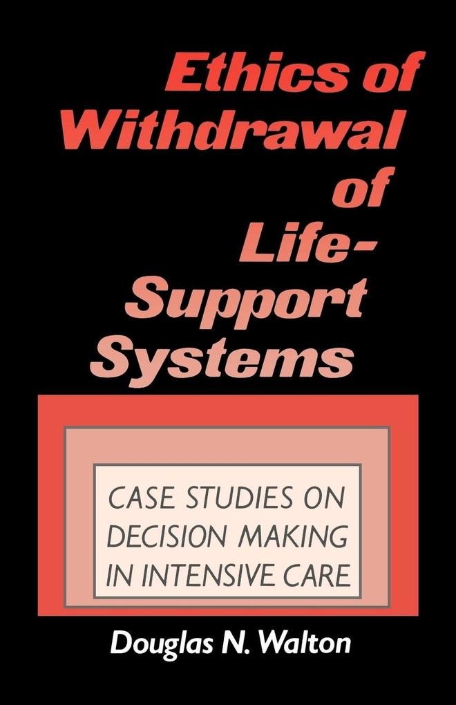 Ethics of Withdrawal of Life-Support Systems: Case Studies in Decision Making in Intensive Care als Taschenbuch