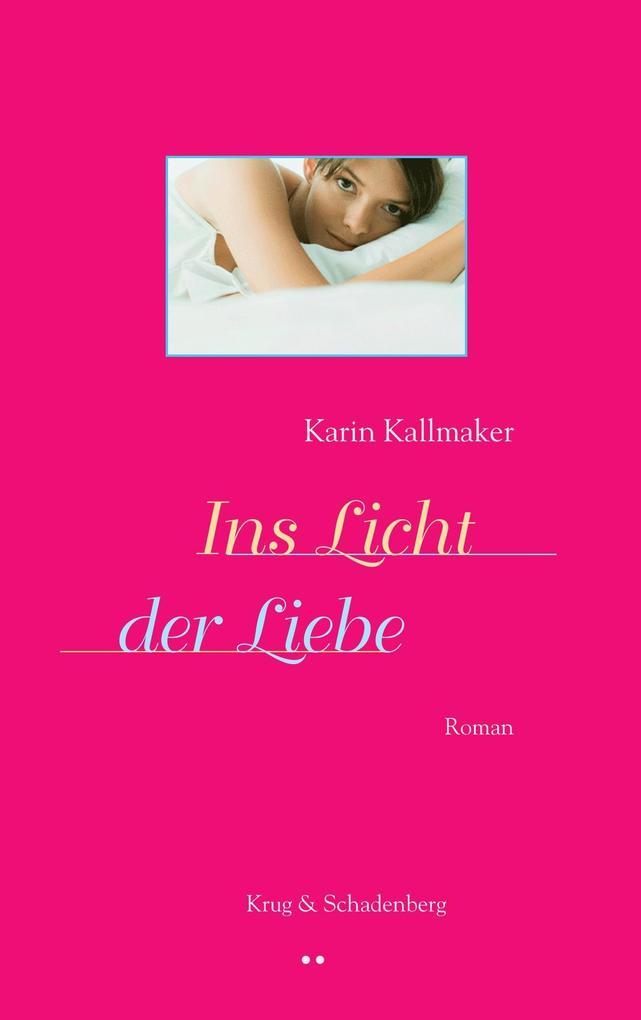 Ins Licht der Liebe als Buch