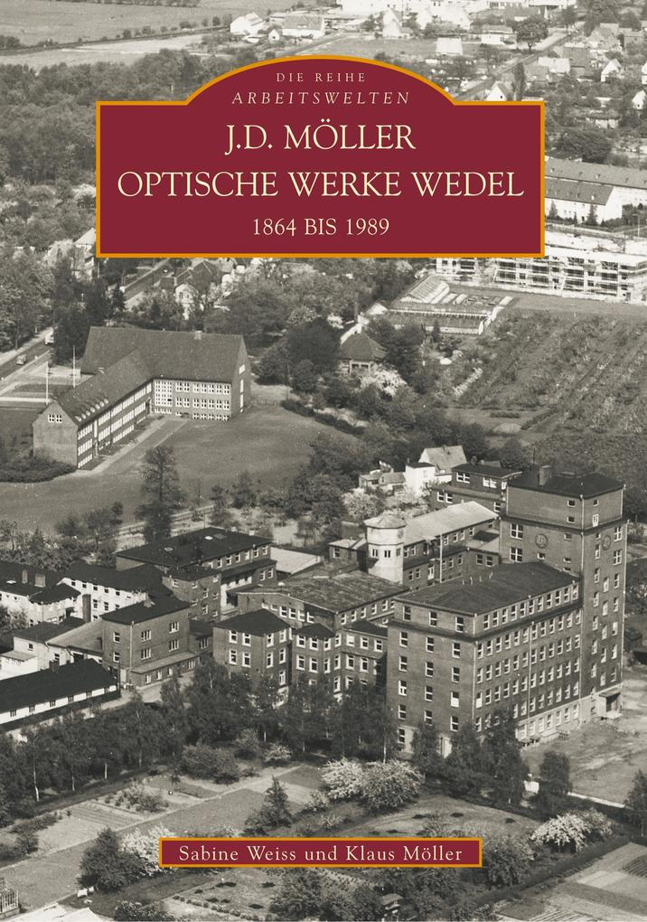 J. D. Möller Optische Werke Wedel 1864-1989 als Buch