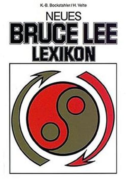 Das neue Bruce Lee Lexikon als Buch