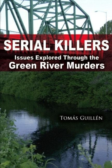 Serial Killers: Issues Explored Through the Green River Murders als Taschenbuch