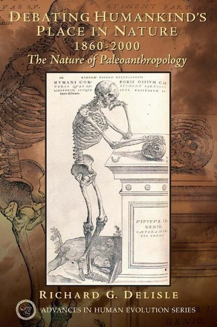 Debating Humankind's Place in Nature, 1860-2000: The Nature of Paleoanthropology als Taschenbuch