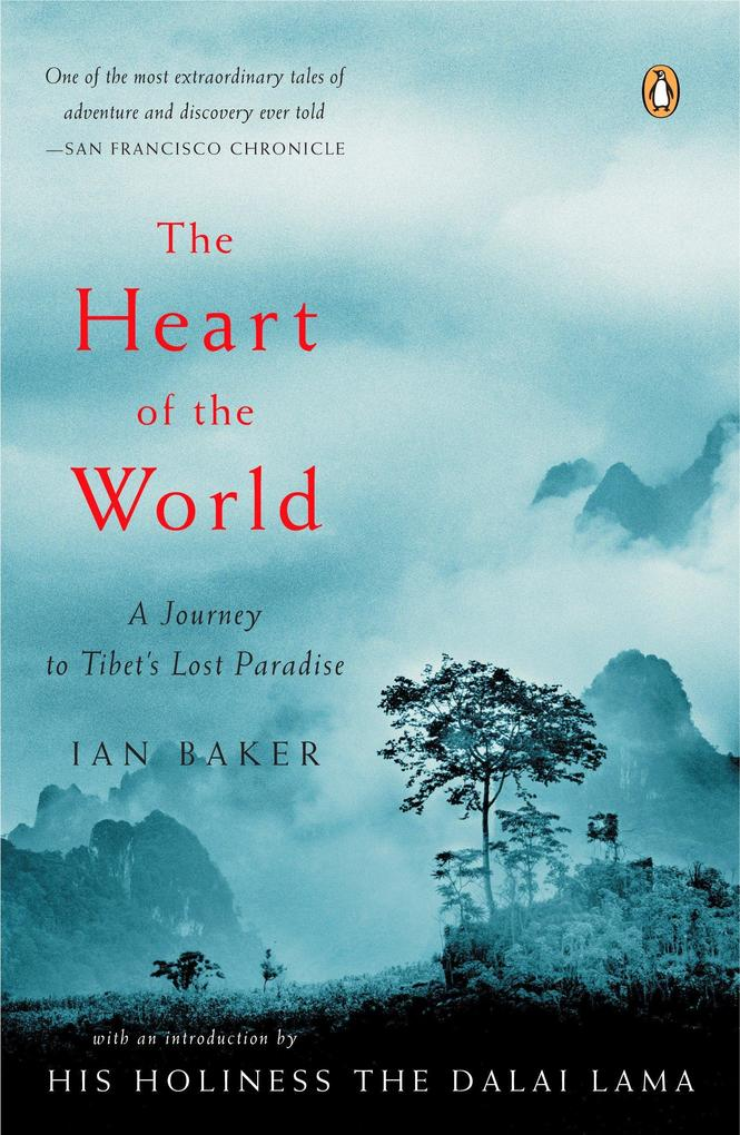 The Heart of the World: A Journey to Tibet's Lost Paradise als Taschenbuch