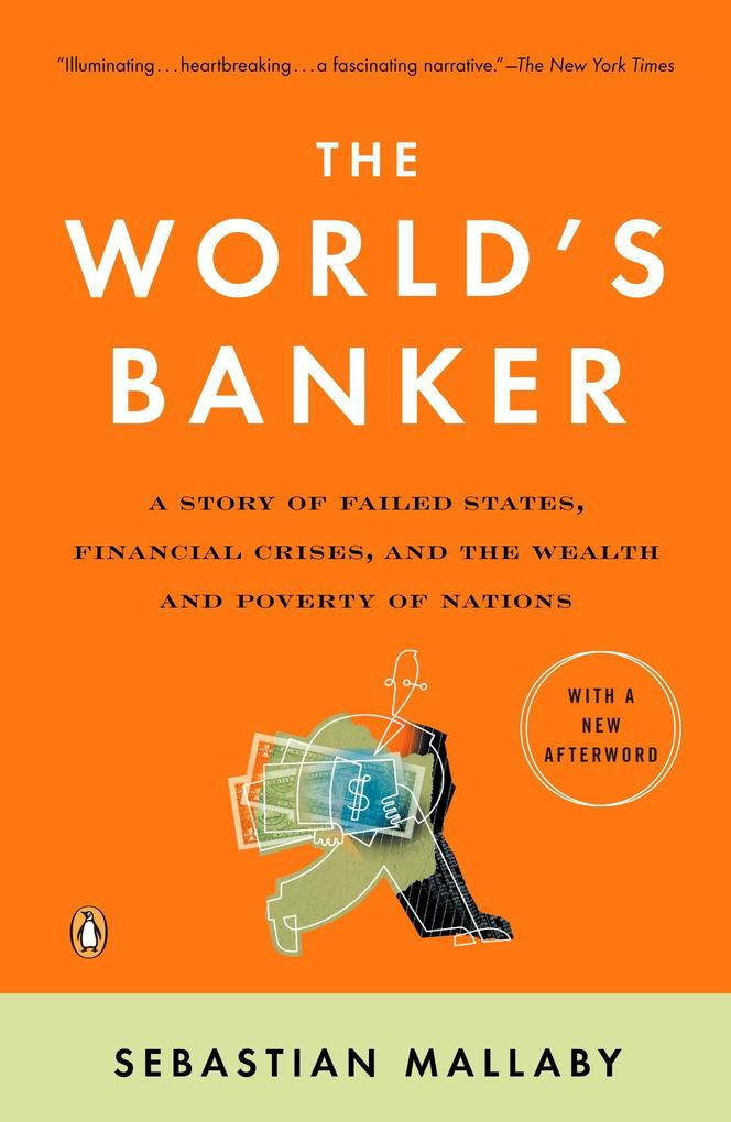 The World's Banker: A Story of Failed States, Financial Crises, and the Wealth and Poverty of Nations als Taschenbuch
