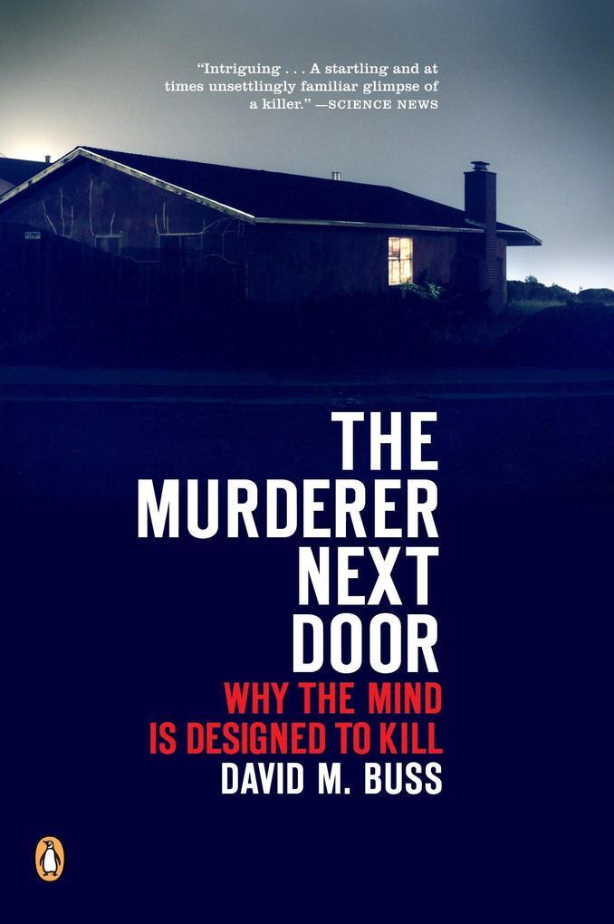 The Murderer Next Door: Why the Mind Is Designed to Kill als Taschenbuch